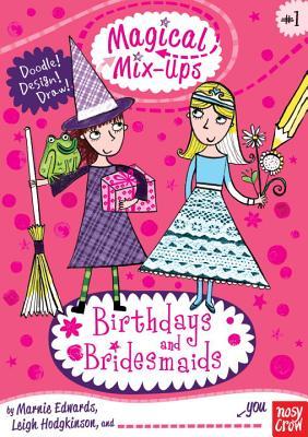 Birthdays and Bridesmaids By Edwards, Marnie/ Hodgkinson, Leigh (ILT)